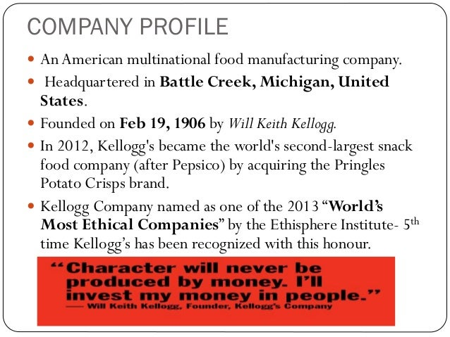 kellogg s macroenvironment analysis Introduction the kellogg company is the world's leading producer of cereal and one of the leaders in the production of convenience foods the company reported sales of nearly $11 billion for 2006 sales revenue has steadily risen over the last decade.