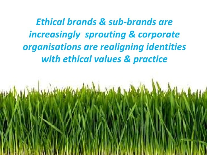 ethical branding in marketing From a marketing perspective, the ethical branding opportunity is one that's hard to ignore, especially when consumer spending habits are getting more selective but these efforts are bumping up against a big problem for the future of csr campaigns: consumers are beginning to show signs of fatigue.