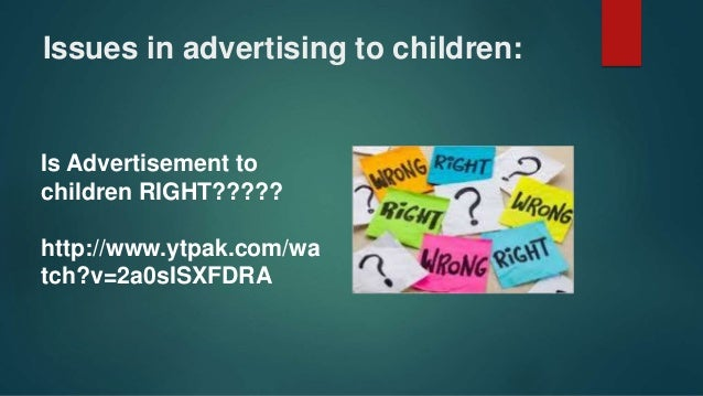 advertising to children is it ethical