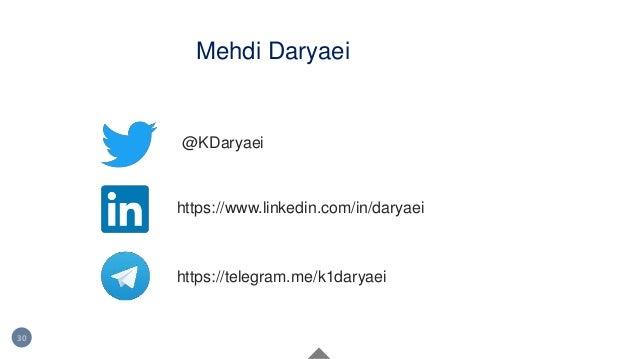 Mehdi Daryaei 30 @KDaryaei https://www.linkedin.com/in/daryaei https://telegram.me/k1daryaei