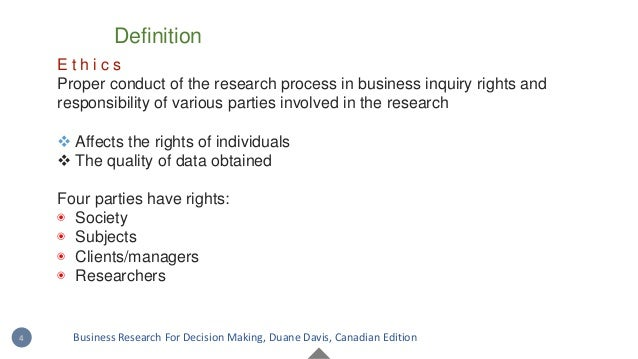 E t h i c s Proper conduct of the research process in business inquiry rights and responsibility of various parties involv...
