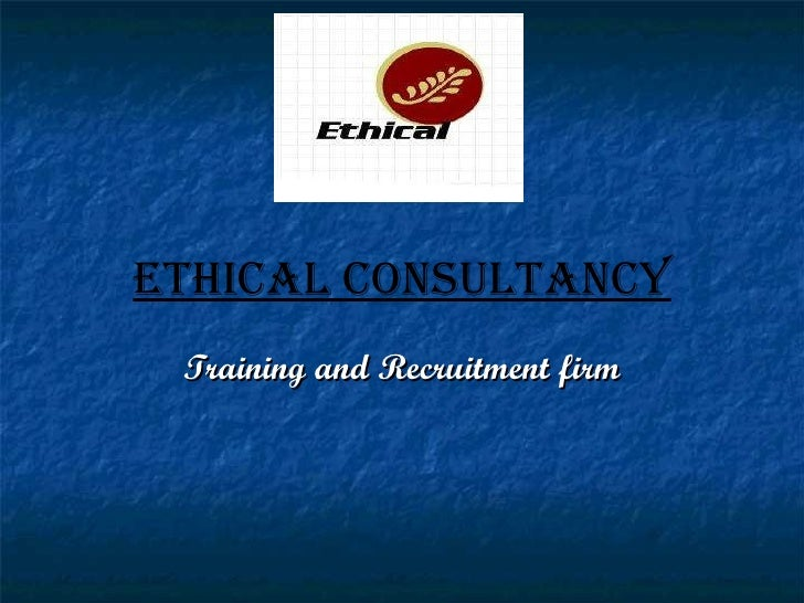 ETHICAL CONSULTANCY Training and Recruitment firm