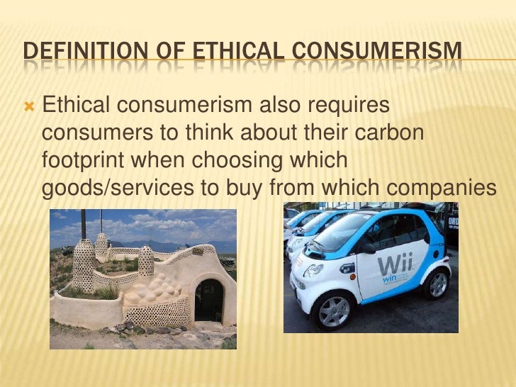 ethics of consumerism Kathleen mason discusses the pro and con of ethical consumerism ph1600 professor moriarty.