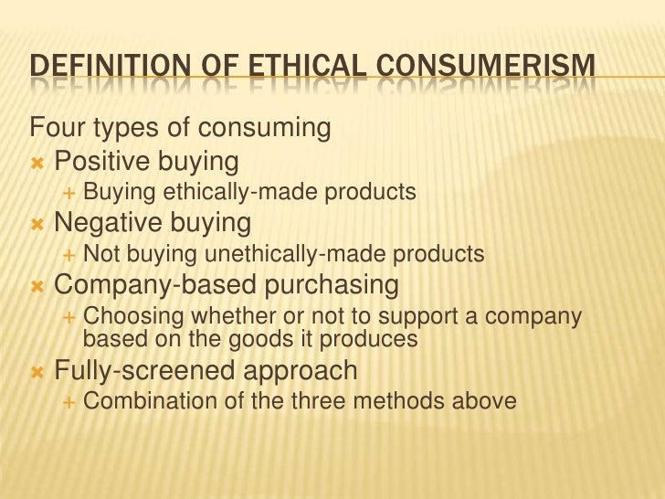 ethics of consumerism Laura kasinof is an award-winning freelance journalist reporting for this story  was supported by the fund for investigative journalism.