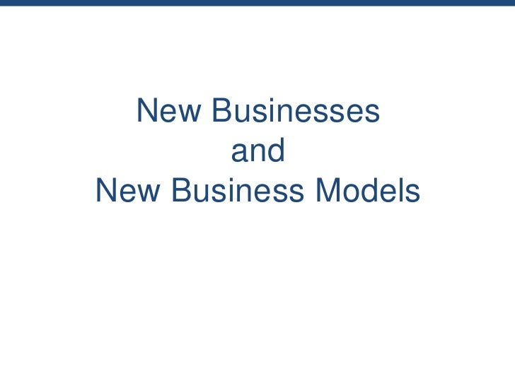 New Businesses       andNew Business Models
