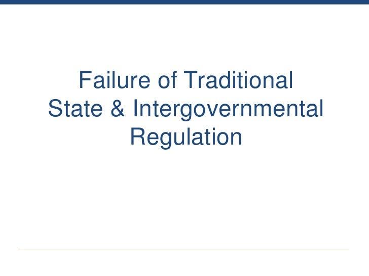 Failure of TraditionalState & Intergovernmental        Regulation