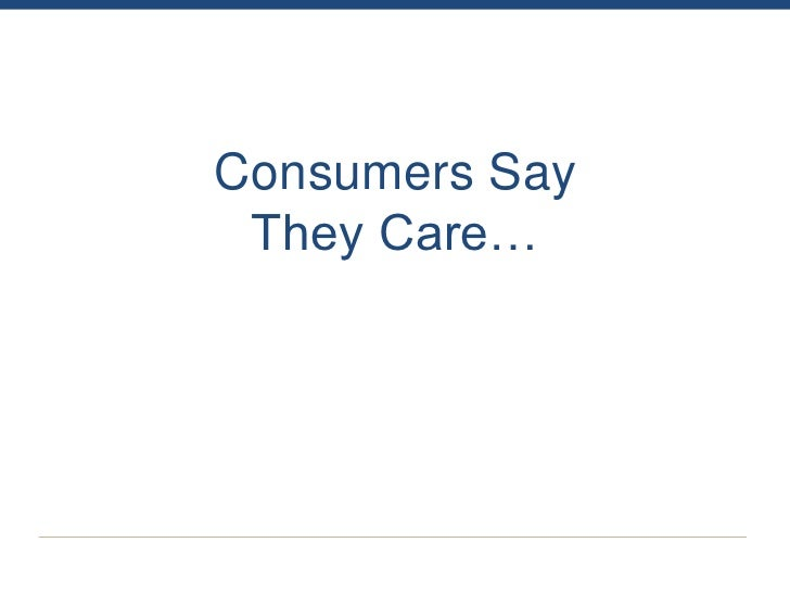Consumers Say They Care…