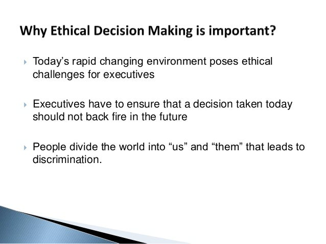 ethical decision making on various managerial Care manag j 1999 summer1(3):163-9 ethical decision-making made easier the use of decision trees in case management storl h(1), dubois b, seline j.
