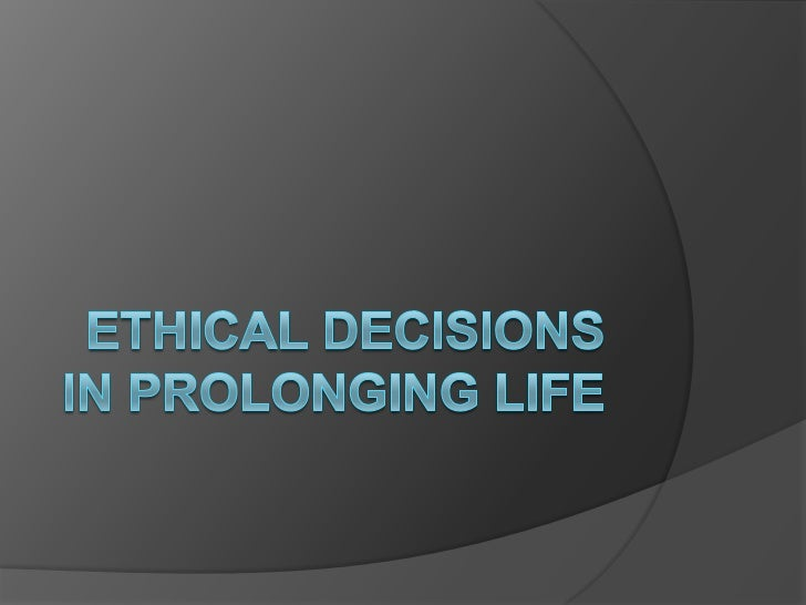 Ethical Decisions in Prolonging Life<br />