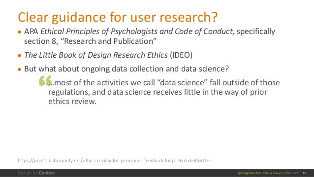 @design4context Ethical Design UXPA 2017 ● APA Ethical Principles of Psychologists and Code of Conduct, specifically secti...