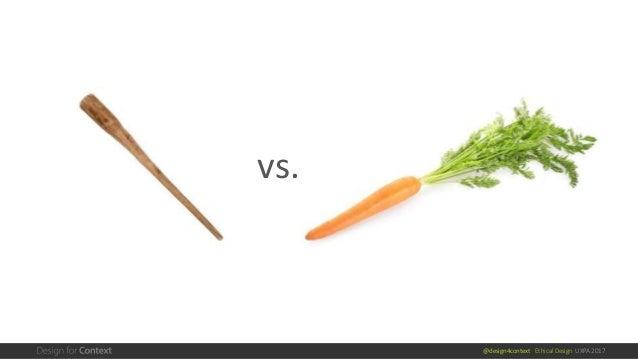 @design4context Ethical Design UXPA 2017 vs.