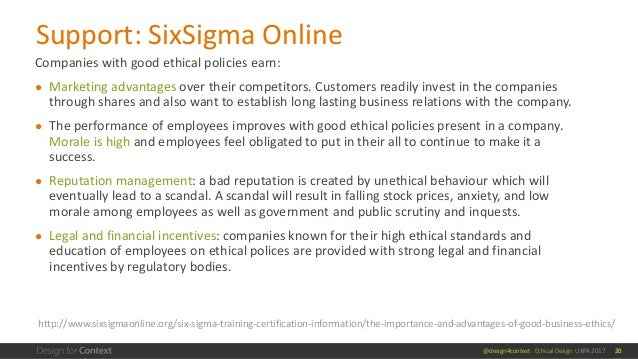 @design4context Ethical Design UXPA 2017 Companies with good ethical policies earn: ● Marketing advantages over their comp...
