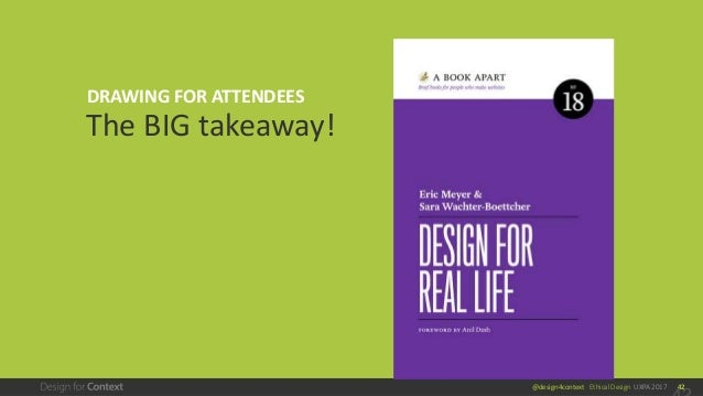 @design4context Ethical Design UXPA 2017 42 The BIG takeaway! DRAWING FOR ATTENDEES
