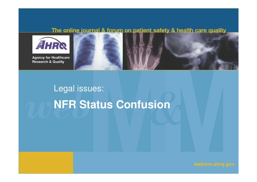Legal issues: NFR Status Confusion                            webmm.ahrq.gov