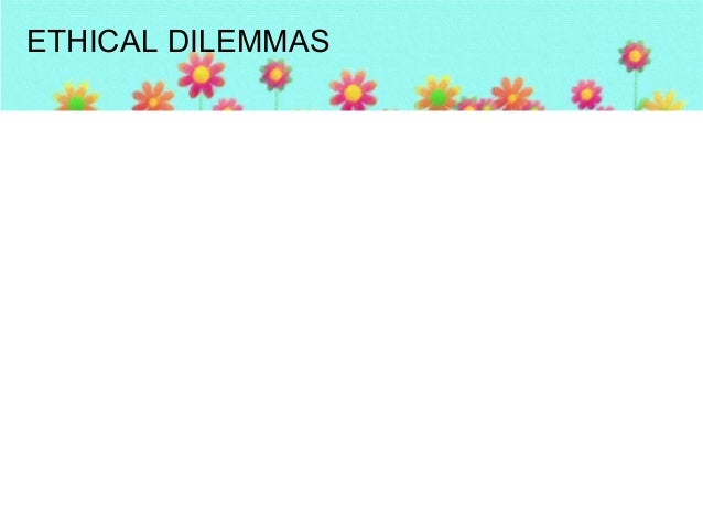 ethical dilenmas Ethical dilemmas are found in almost all areas of work the common ethical issues in a particular workplace are listed in this article learn on to know more.