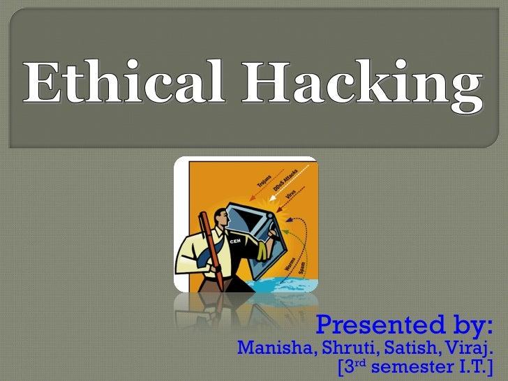 Presented by: Manisha, Shruti, Satish, Viraj. [3 rd  semester I.T.]
