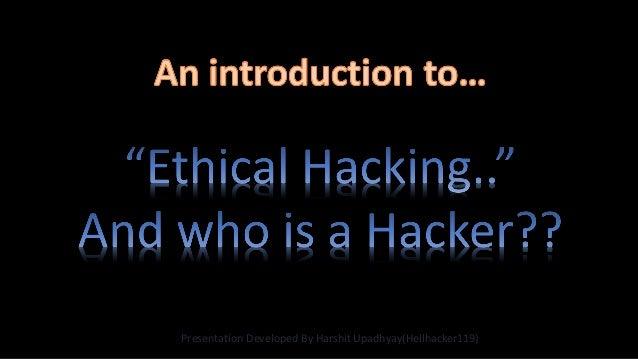 Presentation Developed By Harshit Upadhyay(Hellhacker119)