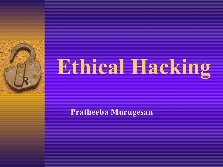 Ethical Hacking Pratheeba Murugesan