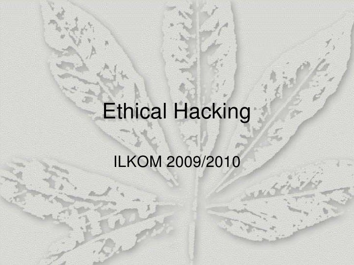 Ethical Hacking<br />ILKOM 2009/2010<br />