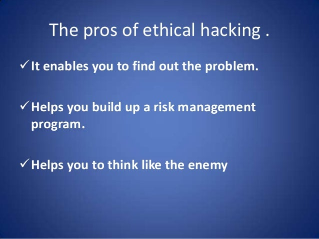 The Pros & Cons of Ethical Hacking