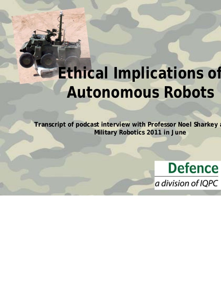 ethical and moral implications of robotic surgery Richard m satava, md introduction each generation of surgeons inherits the moral and ethical foundations from the preceding generation and must practice the art and science of surgery based.