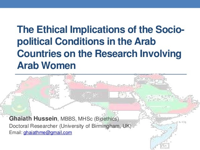 The Ethical Implications of the Socio- political Conditions in the Arab Countries on the Research Involving Arab Women Gha...