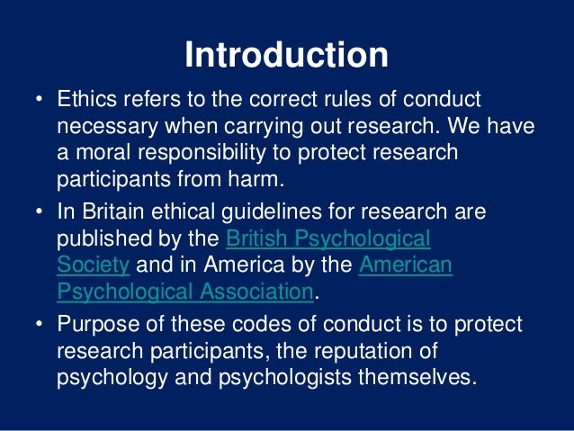 importance of ethics in psychology research Ethical guidelines in psychological research serve to minimize harm to  in  research are a fairly new but important construct developed in response to  unethical.