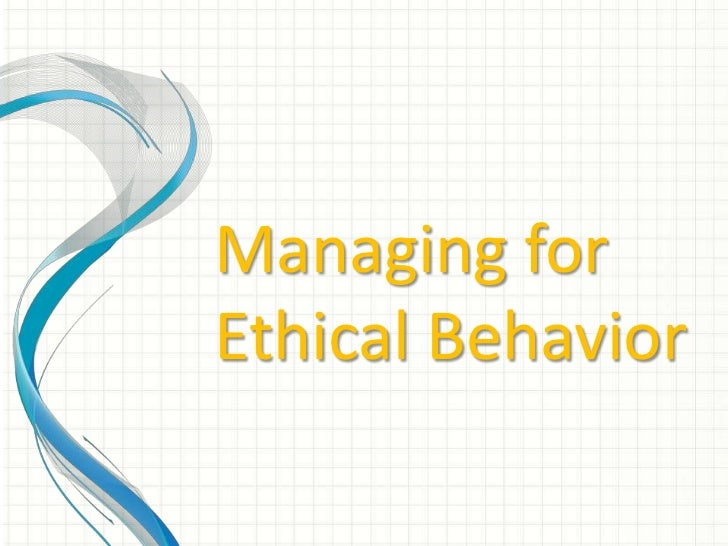 ethical behavior in organizations As a professional who consults with organizations on how to raise the five ways to promote ethics in your organization including its ethical behavior.