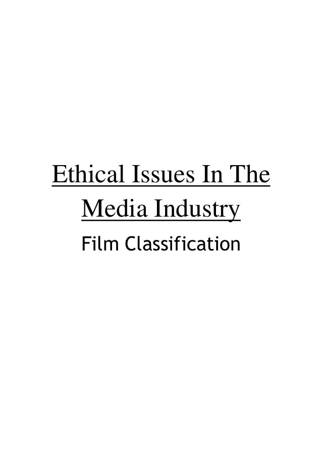 Ethical Issues In The   Media Industry  Film Classification