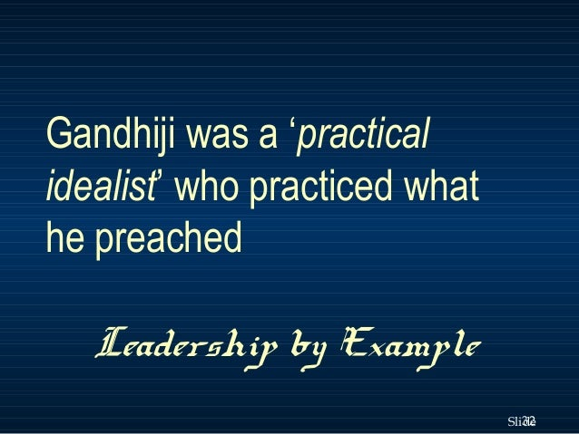 was gandhi a moral leader Read the inspired, inspiring words of mahatma gandhi, our era's champion of satyagraha truth-force learn how to be a satyagrahi who resists and overcomes injustice.