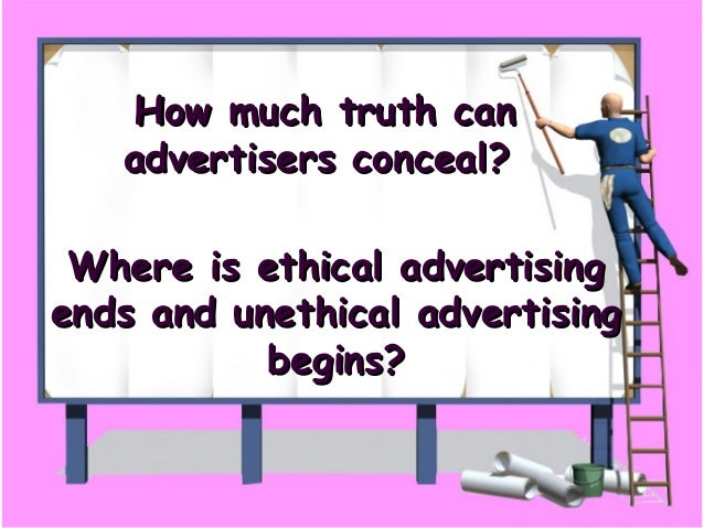 ethics of advertising Ethical issues in online advertising the journalists' organization the poynter institute, for instance, says in its online ethics guidelines.