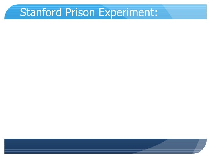 ethics and stanford prison experiment Visit the stanford prison experiment website to learn more about this famous experiment the website has slides and movies of the experiment, which were done very realistically you will also see how an elaborate psychological.