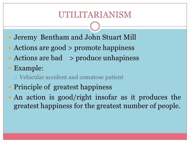 utilitarianism and the greatest happiness 2 the greatest happiness principle i utilitarianism in the summer of 1884, four english sailors were stranded at sea in a small lifeboat in the south atlantic, over a thousand miles from land their ship, the mignonette, had gone down in a storm, and they had escaped to the lifeboat, with only two cans of preserved turnips and no fresh.