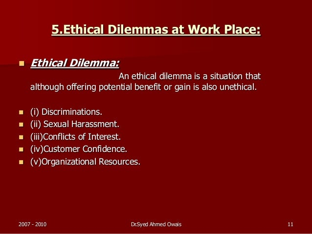 professional workplace dilemma Safety professionals must balance different priorities when making decisions in the workplace, and experts note that complications can arise when personal, professional and organizational values come into conflict.