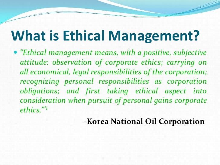 ethical management Organizations that do not put their emphasis on attracting and retaining talents may find themselves in dire consequences because their competitors.