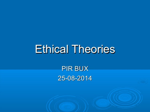 ethical theories of nursing In ethical reasoning we value acting with a good intention and achieving the best  outcome when these arguments  utilitarian reasoning ethical theories  the  nurse is responsible and accountable for individual nursing practice the nurse's .