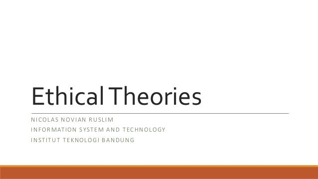 uses of ethical theories In an effort to establish some ethical guidelines for business, three normative ethical theories have evolved in western capitalist societies they include the stockholder theory, the stakeholder theory and the social-contract theory.