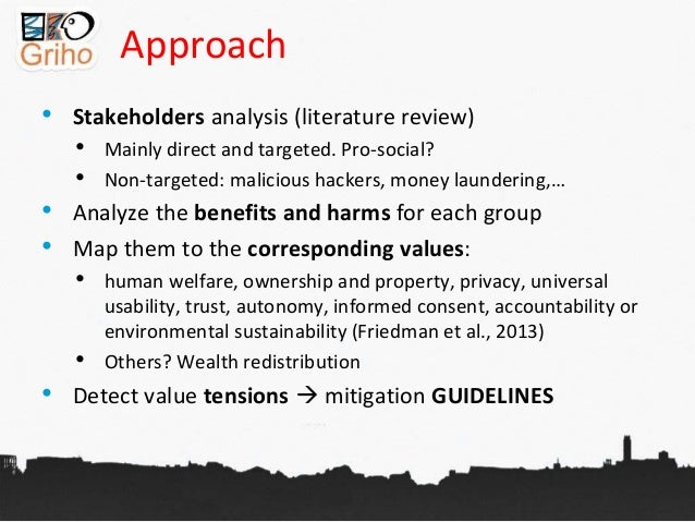 Approach • Stakeholders analysis (literature review) • Mainly direct and targeted. Pro-social? • Non-targeted: malicious h...