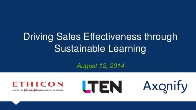 Driving Sales Effectiveness through  Sustainable Learning  August 12, 2014