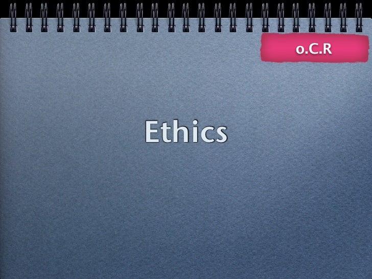 o.C.R     Ethics