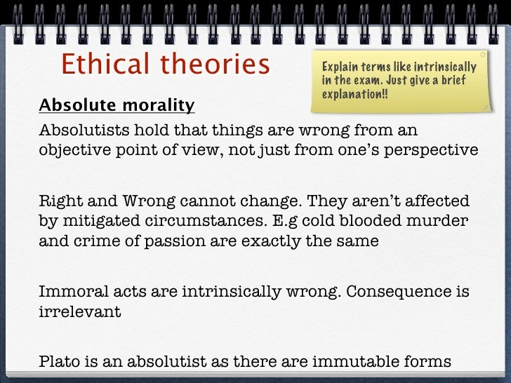 the point of morality and the moral absolutist approach to ethics Prompted by recent news coverage of moral relativism and then cardinal   velleman does have a point – most people who attack relativism confuse it with  something  of relativism has the requisite universality to count as a theory of  morality  to find a middle ground between absolutism (with its high ethical  and esthetic.