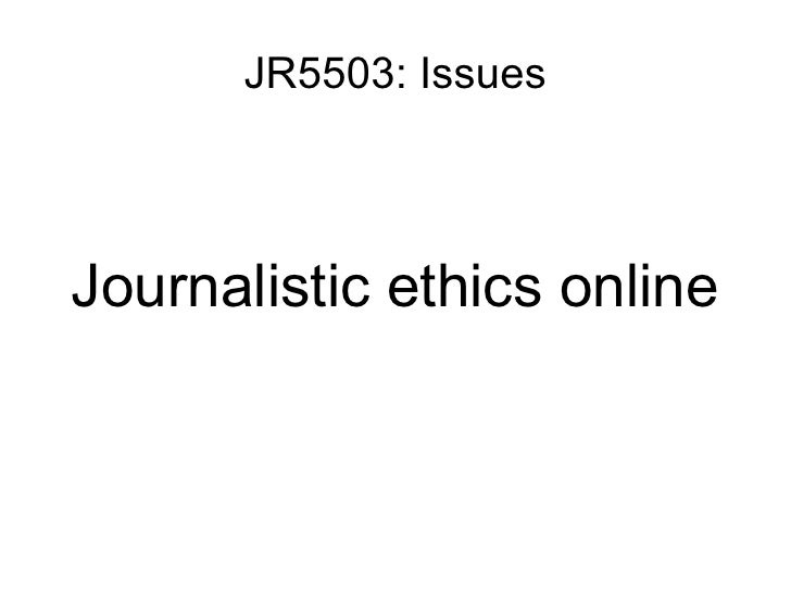 JR5503: Issues Journalistic ethics online