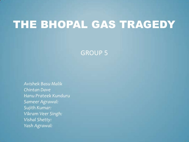 bhopal disaster management gas tragedy essay Bhopal gas tragedy is a chemical disaster and indian government has no action r strategy before bhopal gas tragedy in terms of chemical disasters of environmental protection the main cause of the tragedy is a leakage from a small valve because the staff was not vigilant.