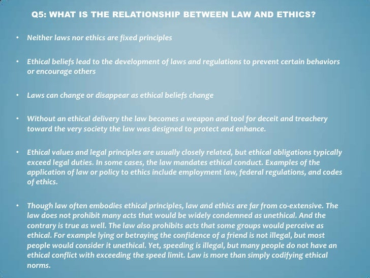 What is the relationship between law and ethical behavior?