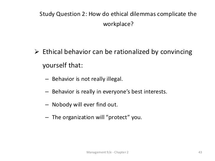 ethical behavior in the workplace Ethical leadership applies to the decisions each person makes in his daily work for example, an employee deliberately withholding important information from management is committing an unethical act (2017, september 26) ethical employee behavior in the workplace bizfluent.