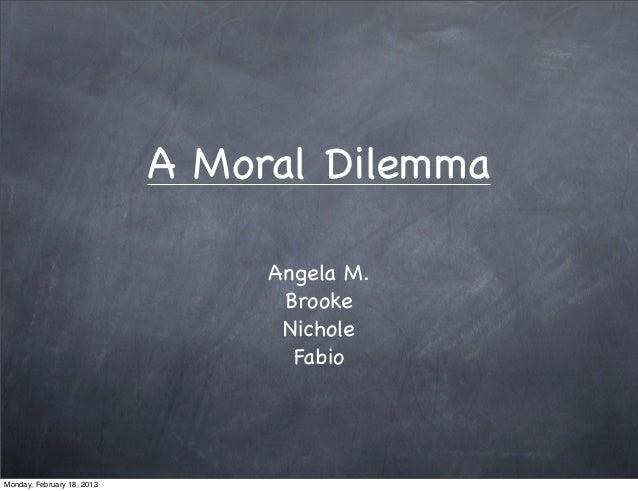 A Moral Dilemma                                 Angela M.                                  Brooke                         ...