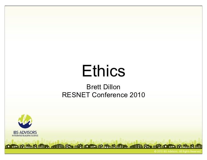 Ethics     Brett DillonRESNET Conference 2010