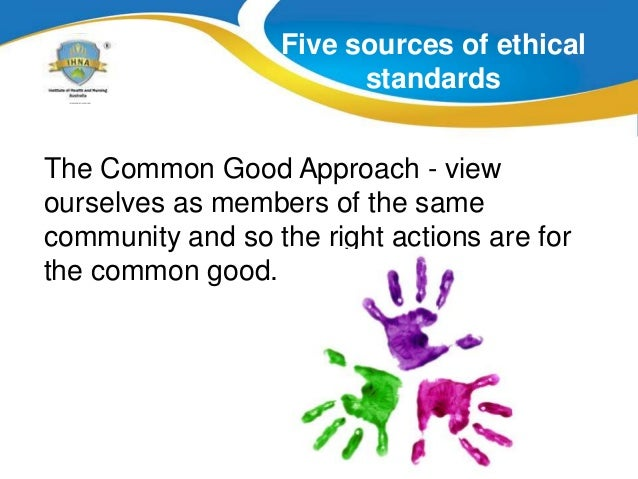 five ethical approaches for companies Different approaches towards ethical behaviour in business: there are different ways of thinking about ethical behaviour some situations offer clean-cut ethical choices stealing is unethical there is no debate about it there are other situations where two or more values, rights, or obligations .