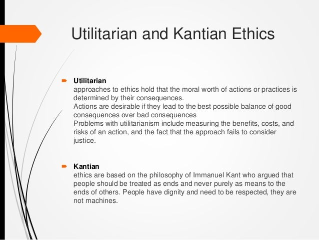 utilitarian vs kantian Transcript of utilitarianism and environmental ethics  how to apply ethical theories -kantian ethics,  long-term vs short-term benefits.