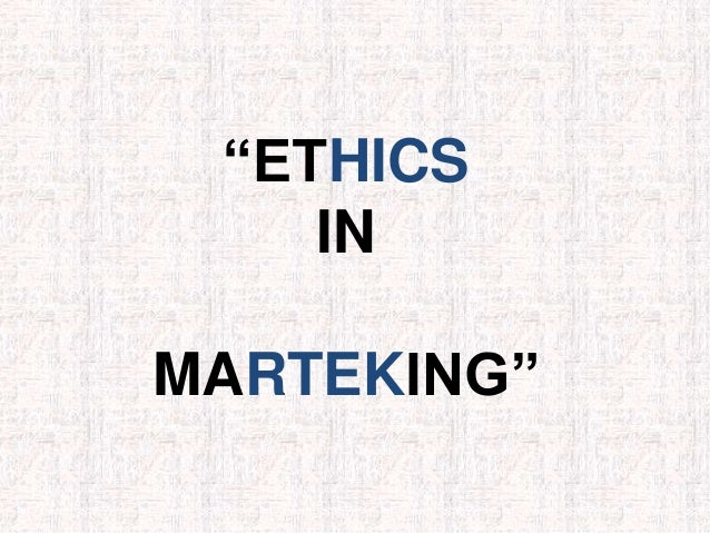 Ethics in Marketing